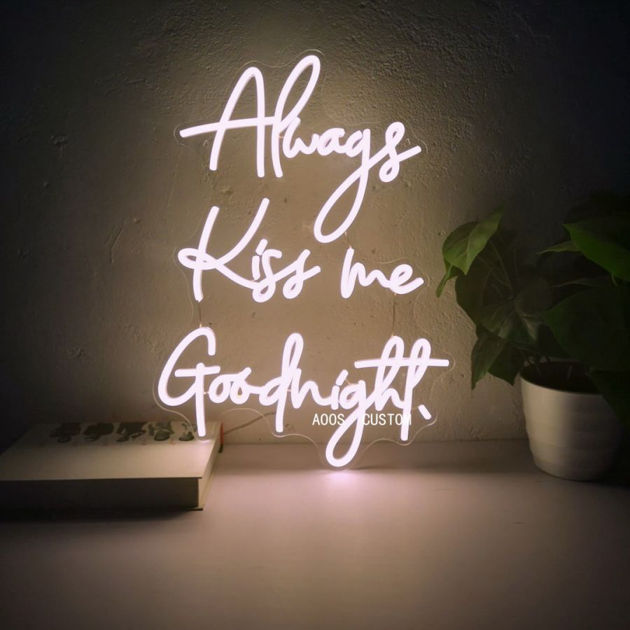 Always Kiss Me Good Night LED Neon Sign (Custom Options: Color, Size, Dimmable, Plug-in/Battery Operated, Wall Mounted, Self Standing, Hanging from Window/Ceiling, Indoor/Outdoor Use)