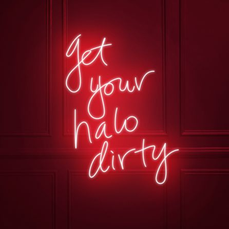 Get Your Halo Dirty LED Neon Sign (Custom Options: Color, Size, Dimmable, Plug-in/Battery Operated, Wall Mounted, Self Standing, Hanging from Window/Ceiling, Indoor/Outdoor Use)