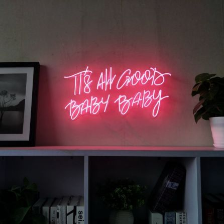 It's All Good Baby Baby Neon Sign
