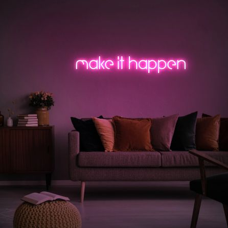 Make It Happen Neon Sign